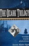 The Ozark Trilogy (Ozark Trilogy, #1-3)