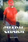 South of Charm by Elliot Grace