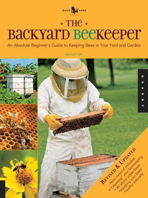 The Backyard Beekeeper by Kim Flottum