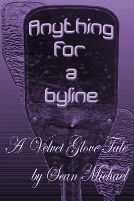 Ebook Anything for a Byline by Sean Michael PDF!