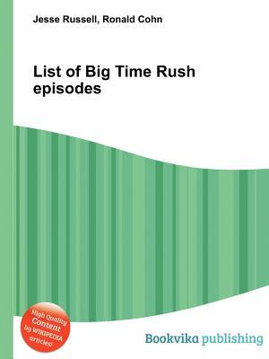 List of Big Time Rush Episodes