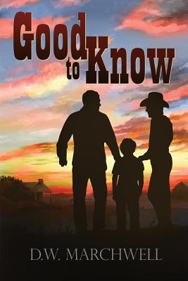 Good to Know by D.W. Marchwell