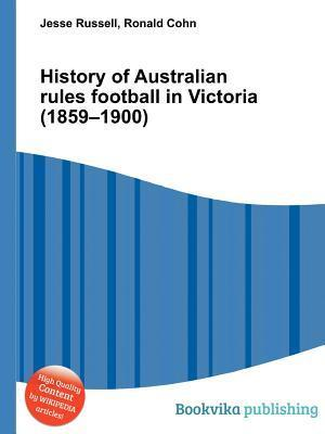 History of Australian Rules Football in Victoria (1859-1900)