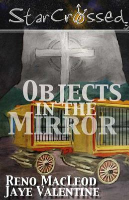 Objects in the Mirror by Reno MacLeod
