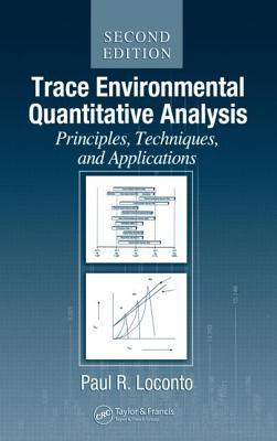 Trace Environmental Quantitative Analysis: Principles, Techniques, and Applications