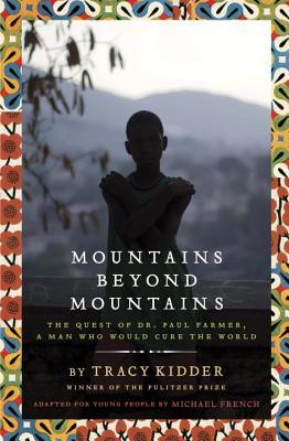 Mountains Beyond Mountains (Adapted for Young People): The Quest of Dr. Paul Farmer,A Man Who Would Cure the World