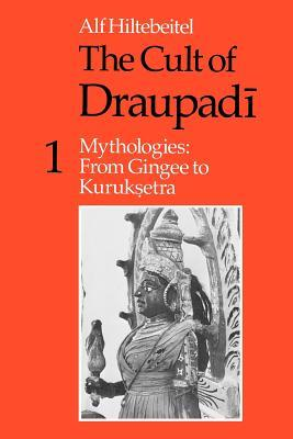 the-cult-of-draupadi-volume-1-mythologies-from-gingee-to-kuruksetra