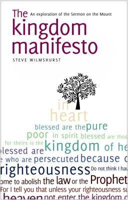 The Kingdom Manifesto: An Exploration of the Sermon on the Mount for Today