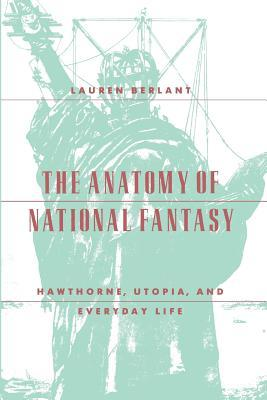 The Anatomy of National Fantasy: Hawthorne, Utopia, and Everyday Life