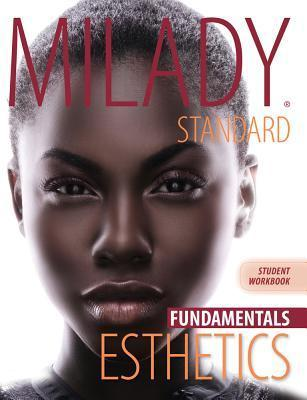 Workbook for Milady Standard Esthetics: Fundamentals