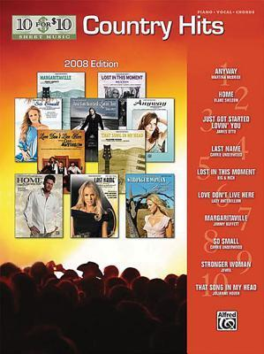 10 for 10 Sheet Music Country Hits 2008 Edition