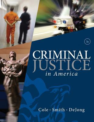 Criminal Justice in America by George F. Cole