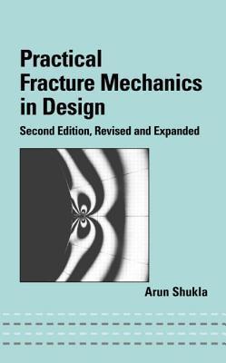 Practical Fracture Mechanics in Design, Second Edition (Mechanical Engineering (Marcell Dekker))