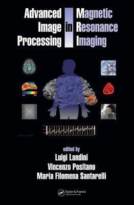 Advanced Image Processing In Magnetic Resonance Imaging