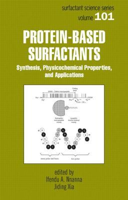 Protein-Based Surfactants: Synthesis: Physicochemical Properties, and Applications