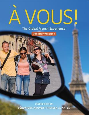 A Vous! Volume 2: The Global French Experience Worktext