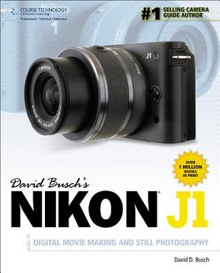 david busch s nikon j1 guide to digital movie making and still rh goodreads com Epson User's Guide User Manual Guide