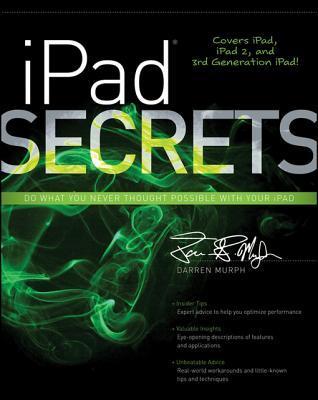 iPad Secrets (Covers iPad, iPad 2, and 3rd Generation iPad)