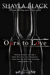 Ours to Love (Wicked Lovers, #7)