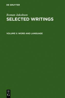 Selected Writings II: Word And Language