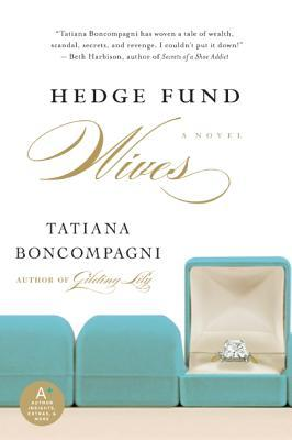 Hedge Fund Wives by Tatiana Boncompagni