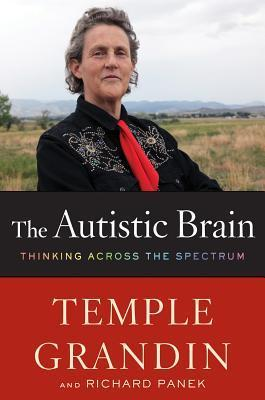 The Autistic Brain: Thinking Across the Spectrum