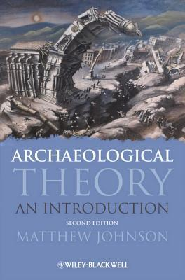 Ebook Archaeological Theory: An Introduction by Matthew Johnson TXT!