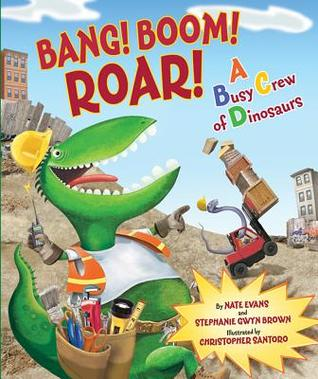 Bang! Boom! Roar! A Busy Crew of Dinosaurs
