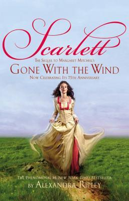 Ebook Scarlett: The Sequel to Margaret Mitchell's Gone with the Wind by Alexandra Ripley TXT!