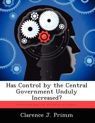 Has Control by the Central Government Unduly Increased?