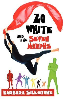 Zo White and the Seven Morphs: A Fractured Fairy Tale by Silkstone