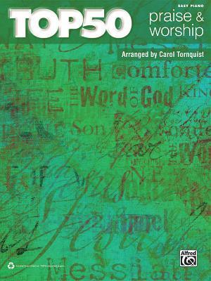 Top 50 Praise & Worship: Easy Piano por Alfred A. Knopf Publishing Company