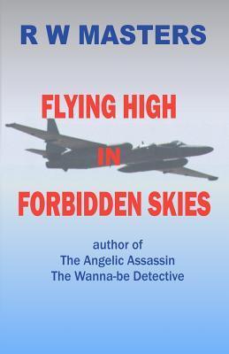 Flying High in Forbidden Skies
