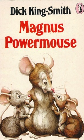 Magnus Powermouse by Dick King-Smith