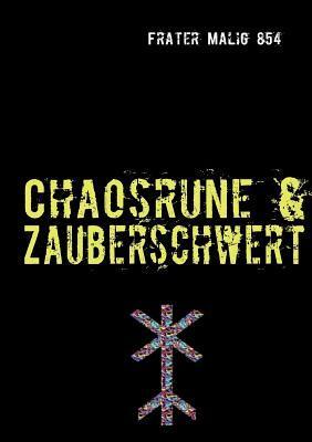 Chaosrune & Zauberschwert: Einblicke in die Chaosrunick