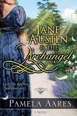 Ebook Jane Austen and the Archangel by Pamela Aares PDF!