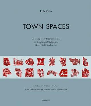 Town Spaces: Contemporary Interpretations in Traditional Urbanism