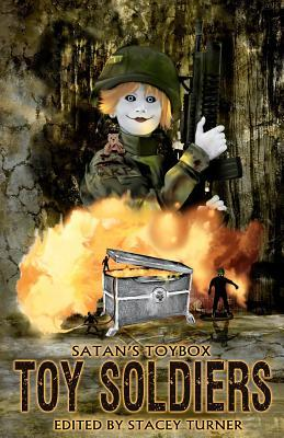 Satan's toybox: toy soldiers by Stacey Turner