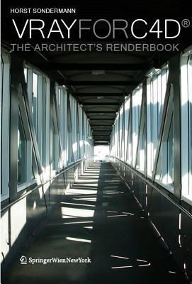 Vray for C4d (R): The Architects Renderbook (2013)