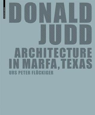 Donald Judd: Architecture In Marfa, Texas