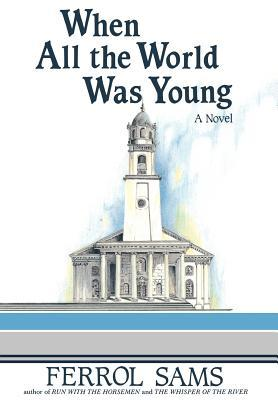 When All the World Was Young(Porter Osborne Jr. 3)