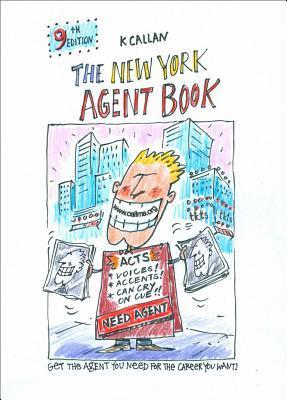 The New York Agent Book: How to Get the Agent You Need for the Career You Want