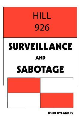 Hill 926: Surveillance and Sabotage