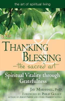 Thanking & Blessing--The Sacred Art: Spiritual Vitality Through Gratefullness