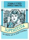 Superzelda: The Graphic Life of Zelda Fitzgerald