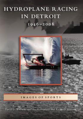 Hydroplane Racing in Detroit: 1946-2008, Michigan