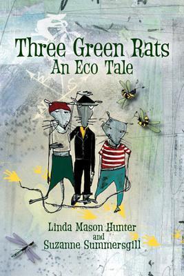 Three Green Rats: An Eco Tale