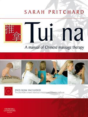 Tui Na - E-Book: A Manual of Chinese Massage Therapy