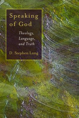 Free download Speaking of God: Theology, Language and Truth PDF