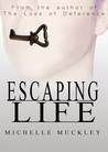 Escaping Life